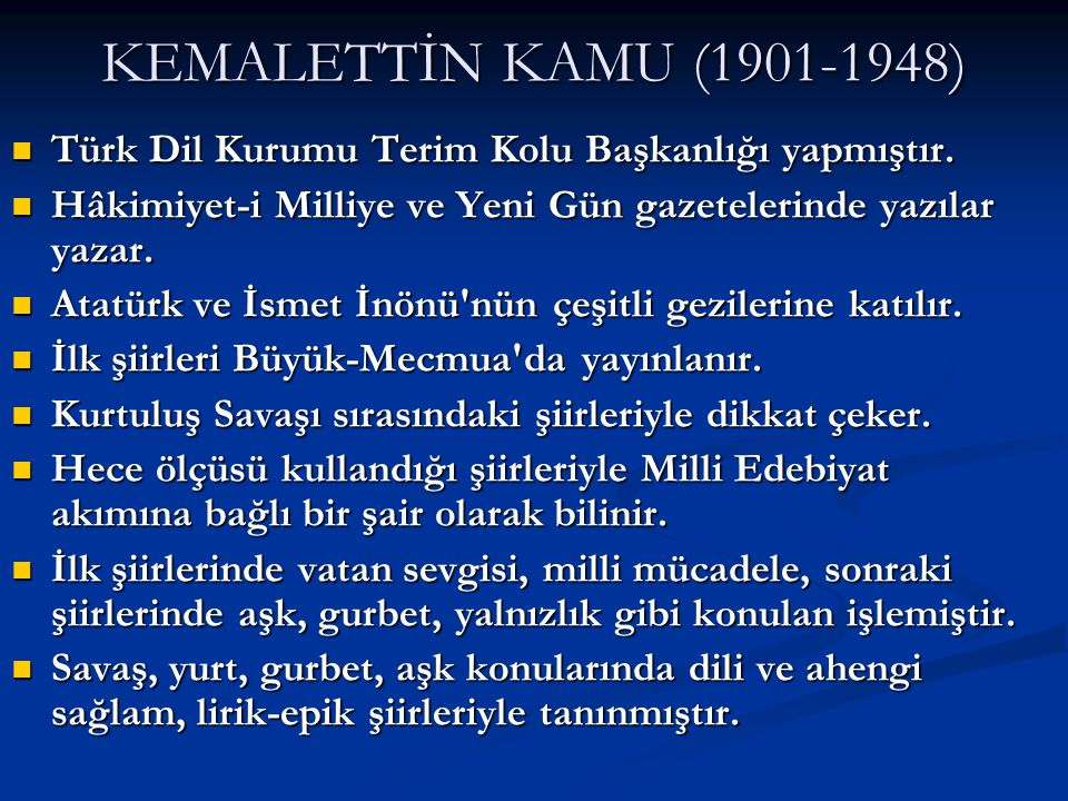 KEMALETTİN KAMU (1901-1948) Türk Dil Kurumu Terim Kolu Başkanlığı yapmıştır. Hâkimiyet-i Milliye ve Yeni Gün gazetelerinde yazılar yazar.