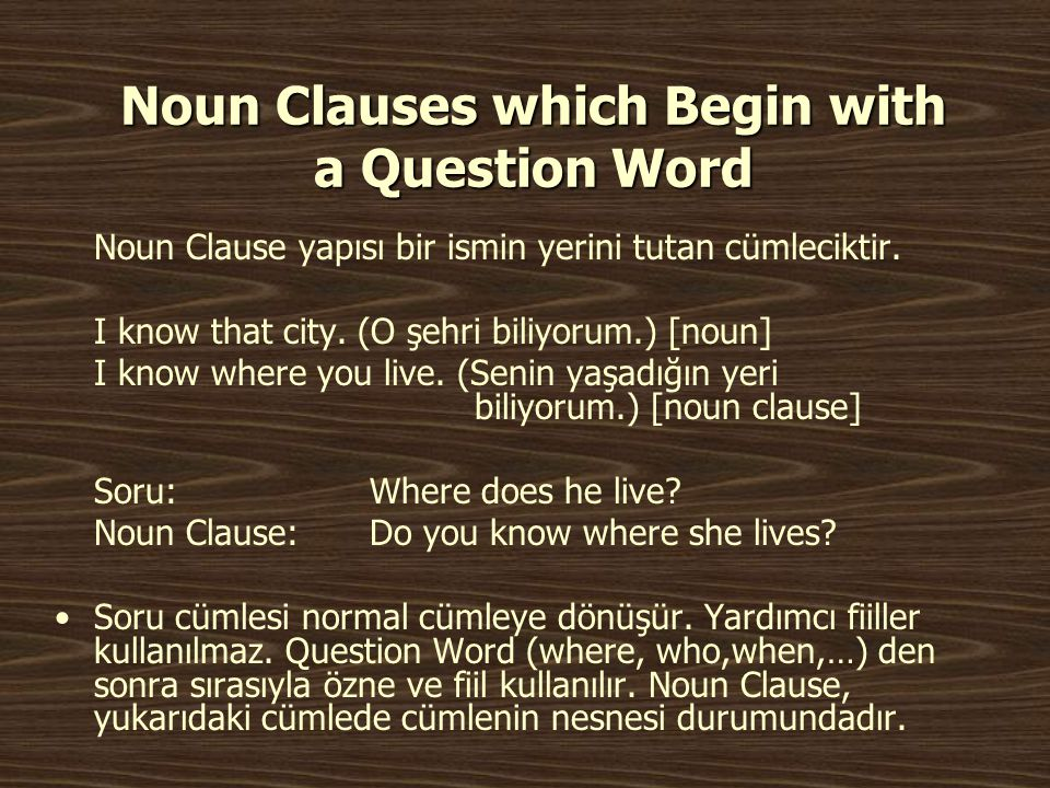 Noun Clauses which Begin with a Question Word