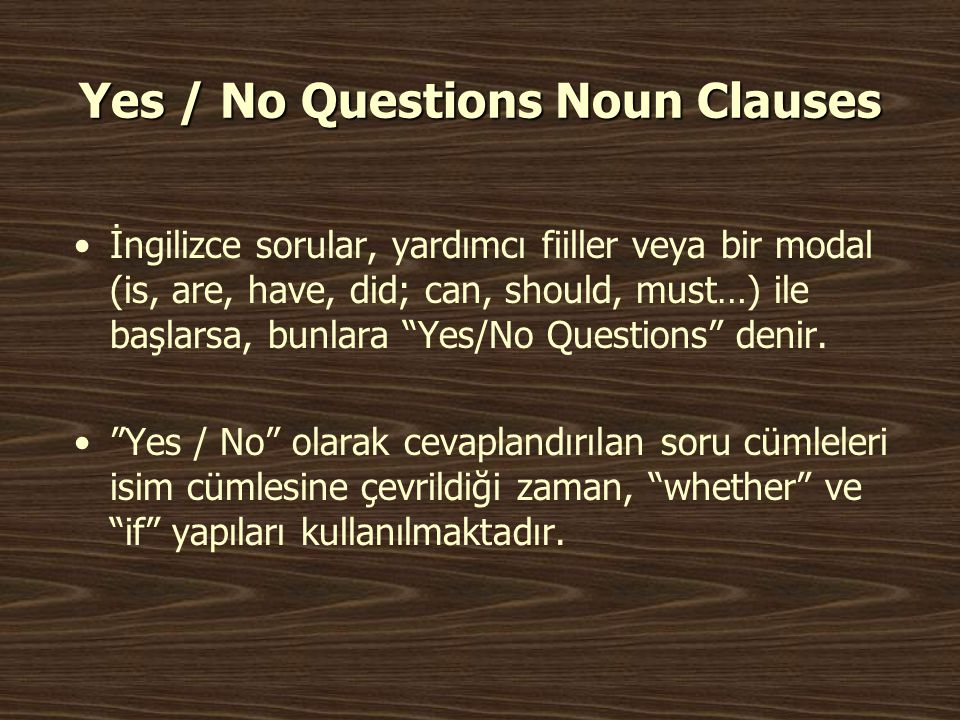 Yes / No Questions Noun Clauses