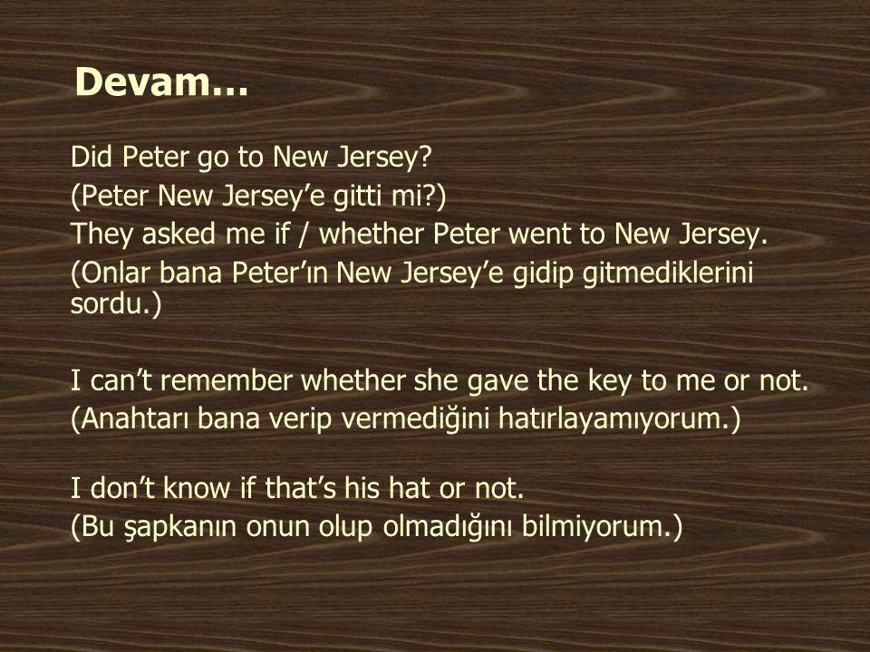 Devam… Did Peter go to New Jersey (Peter New Jersey'e gitti mi )