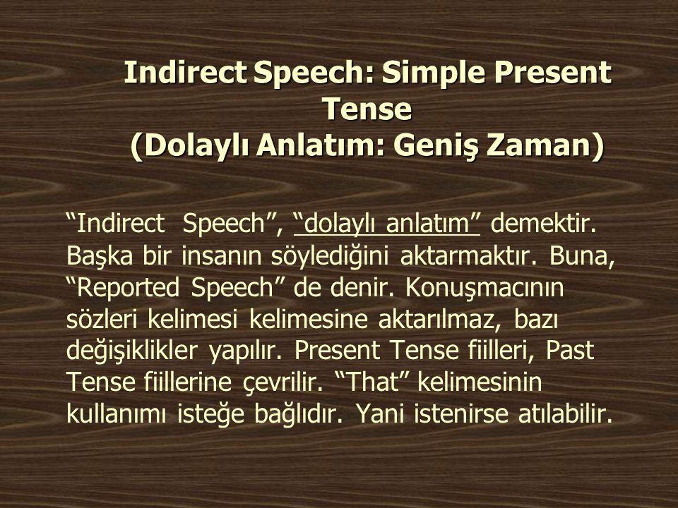 Indirect Speech: Simple Present Tense (Dolaylı Anlatım: Geniş Zaman)