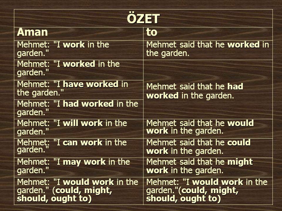 ÖZET Aman to Mehmet: I work in the garden.