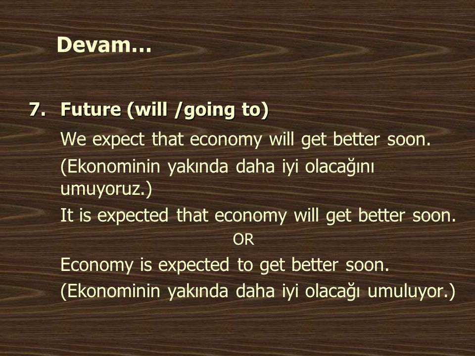We expect that economy will get better soon.