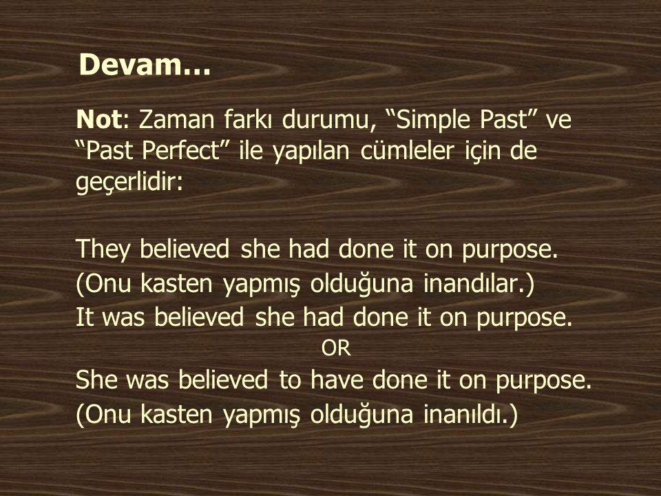 Devam… Not: Zaman farkı durumu, Simple Past ve Past Perfect ile yapılan cümleler için de geçerlidir:
