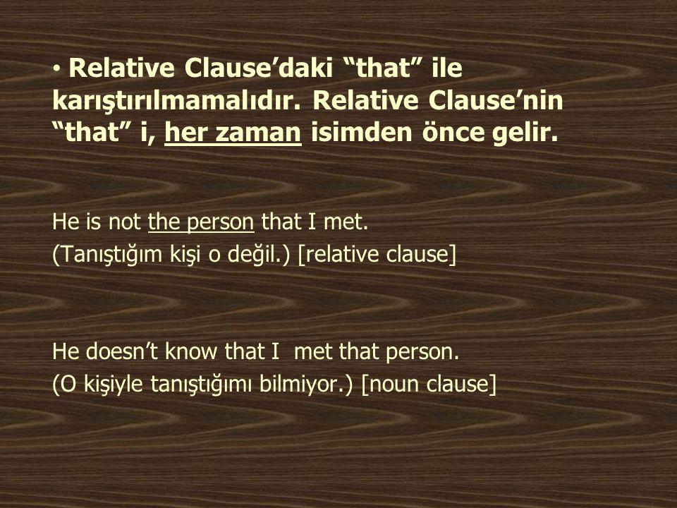 Relative Clause'daki that ile karıştırılmamalıdır