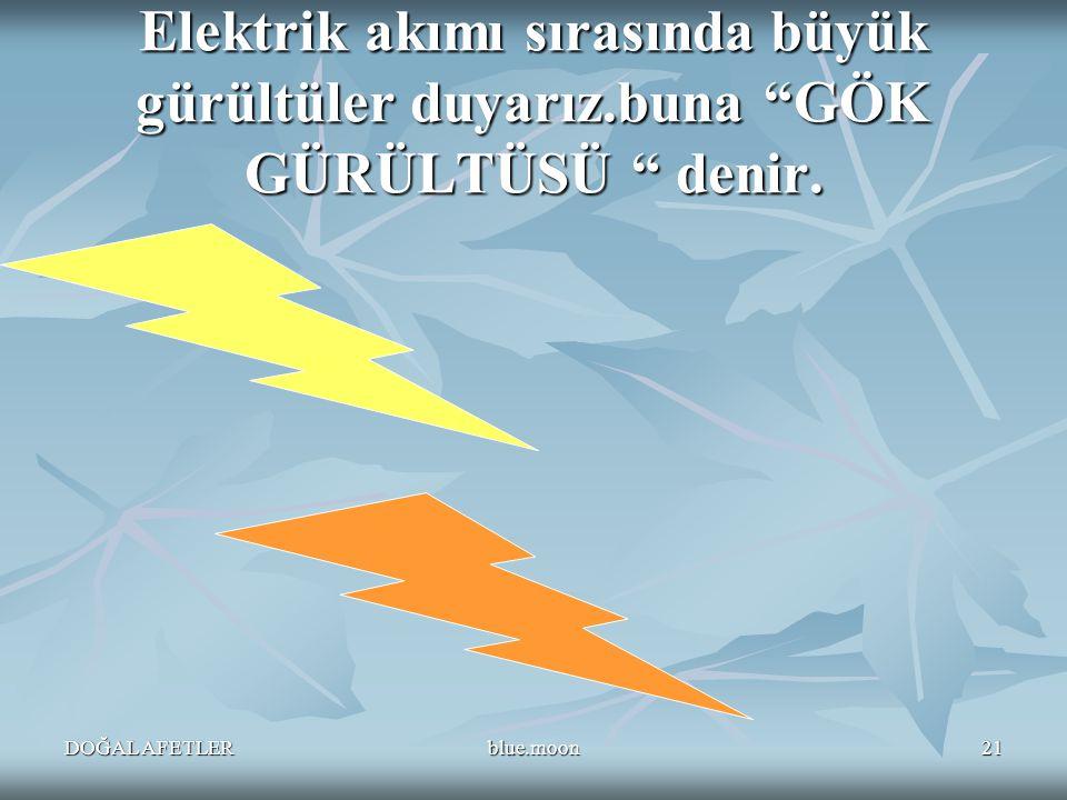 Elektrik akımı sırasında büyük gürültüler duyarız