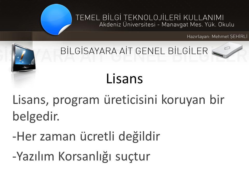 Lisans Lisans, program üreticisini koruyan bir belgedir.