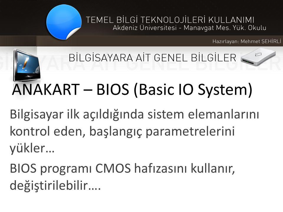 ANAKART – BIOS (Basic IO System)