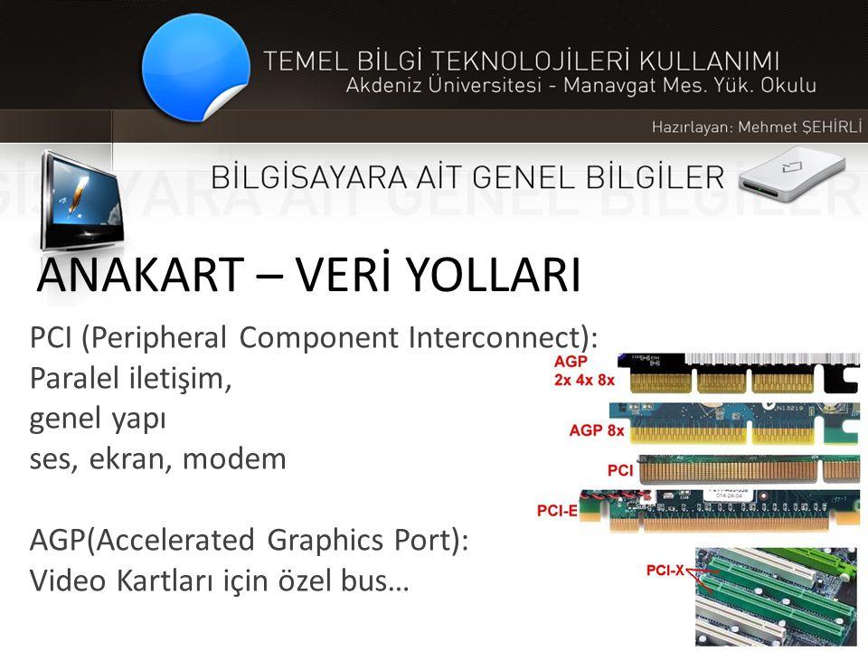 ANAKART – VERİ YOLLARI PCI (Peripheral Component Interconnect):