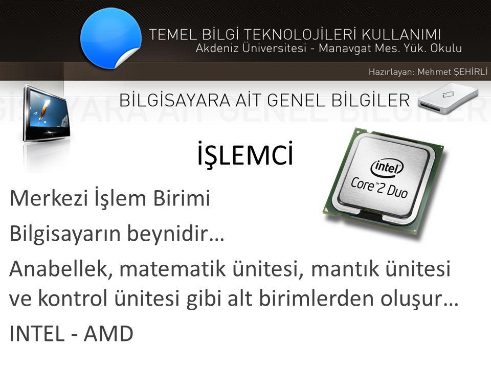 İŞLEMCİ Merkezi İşlem Birimi Bilgisayarın beynidir…