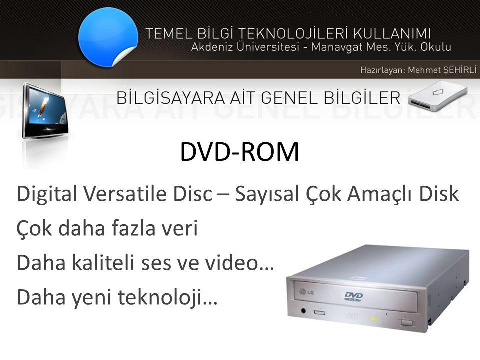 DVD-ROM Digital Versatile Disc – Sayısal Çok Amaçlı Disk