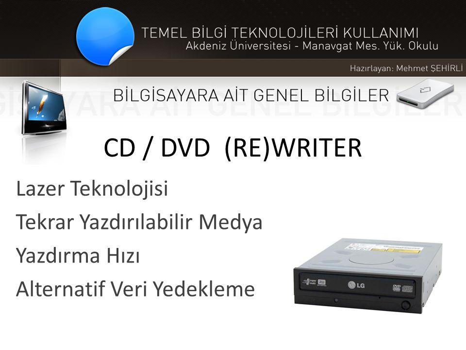 CD / DVD (RE)WRITER Lazer Teknolojisi Tekrar Yazdırılabilir Medya