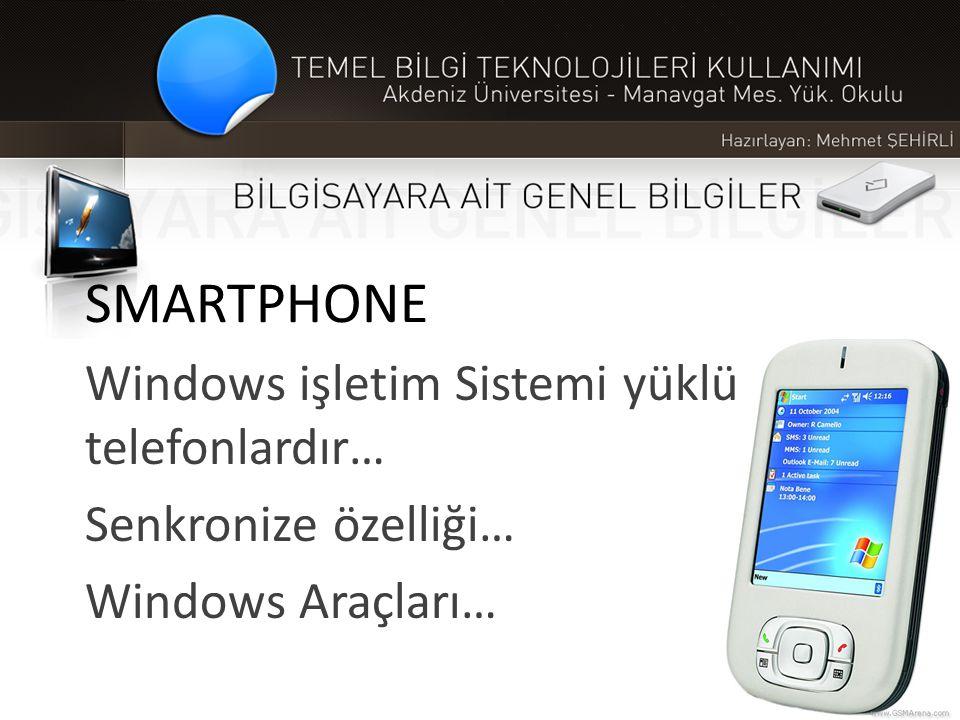 SMARTPHONE Windows işletim Sistemi yüklü telefonlardır…