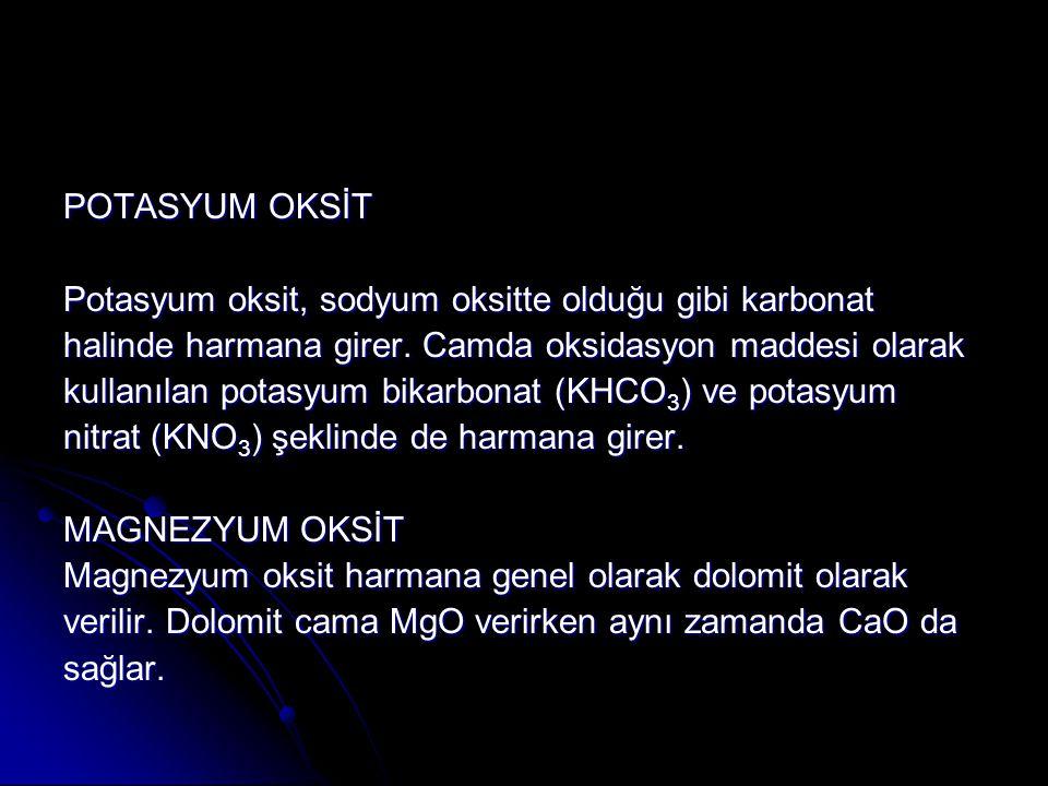 POTASYUM OKSİT Potasyum oksit, sodyum oksitte olduğu gibi karbonat. halinde harmana girer. Camda oksidasyon maddesi olarak.