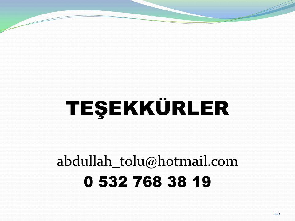 TEŞEKKÜRLER abdullah_tolu@hotmail.com 0 532 768 38 19