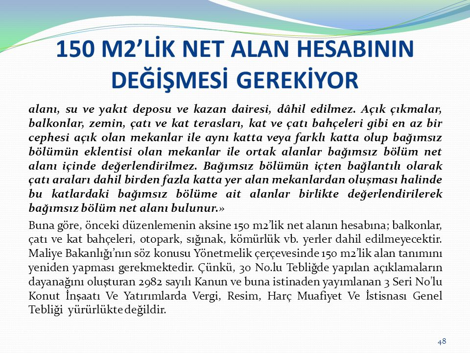 150 M2'LİK NET ALAN HESABININ DEĞİŞMESİ GEREKİYOR
