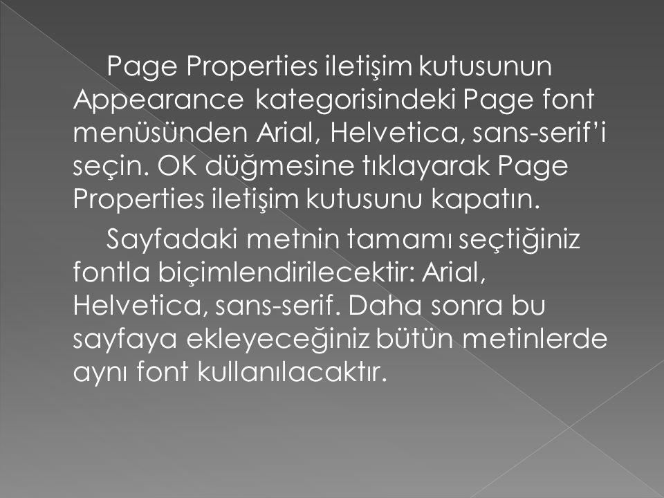 Page Properties iletişim kutusunun Appearance kategorisindeki Page font menüsünden Arial, Helvetica, sans-serif'i seçin.