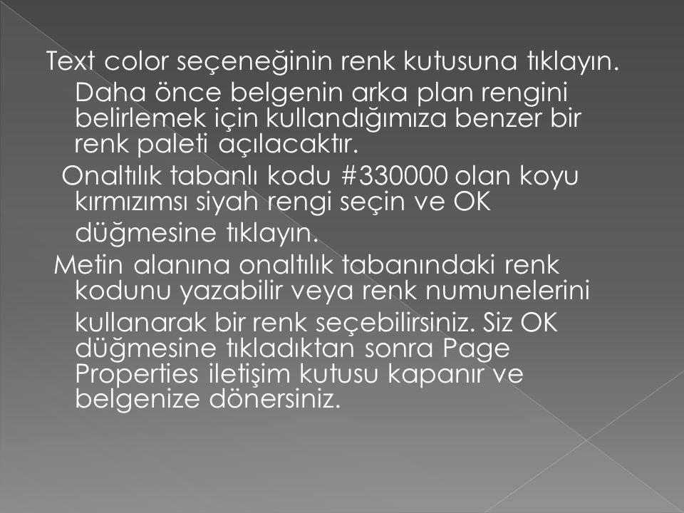 Text color seçeneğinin renk kutusuna tıklayın.