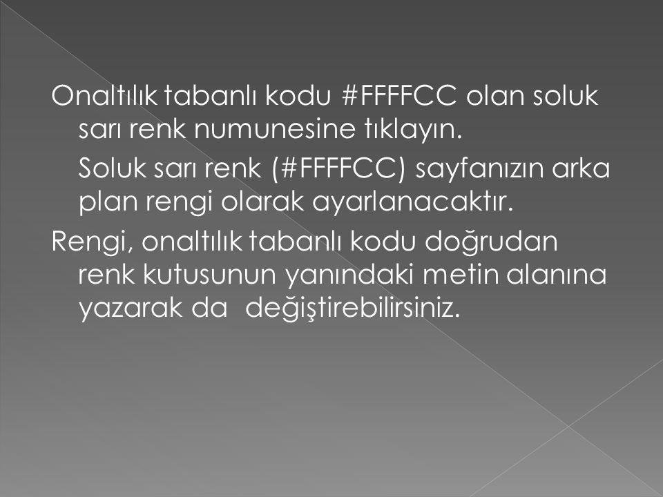 Onaltılık tabanlı kodu #FFFFCC olan soluk sarı renk numunesine tıklayın.