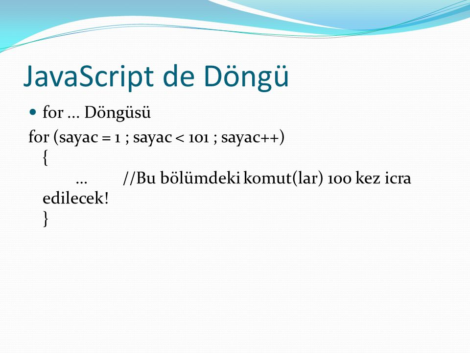 JavaScript de Döngü for ... Döngüsü