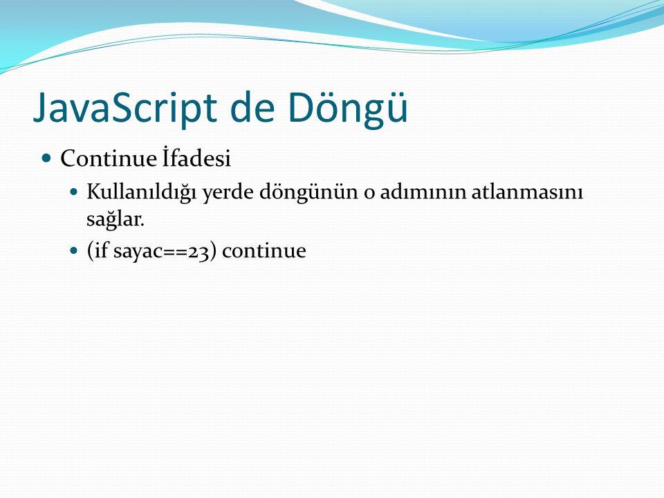 JavaScript de Döngü Continue İfadesi