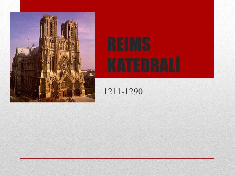 REIMS KATEDRALİ 1211-1290