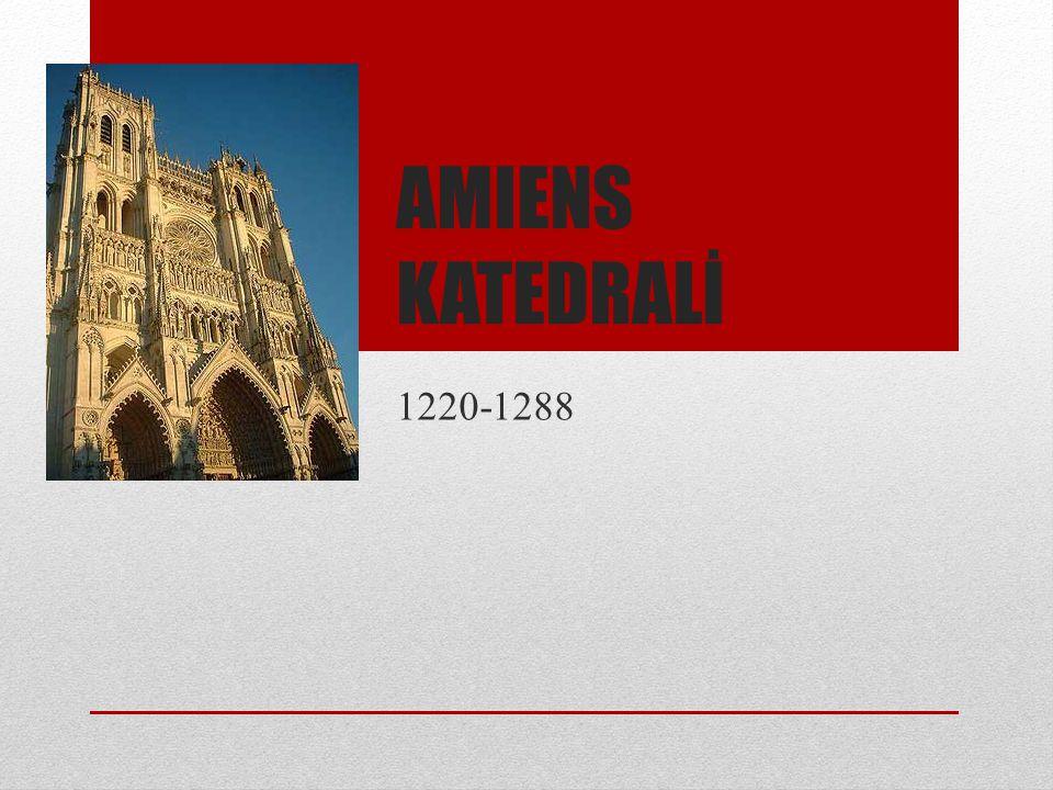 AMIENS KATEDRALİ 1220-1288