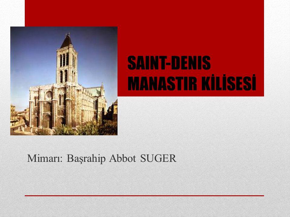 SAINT-DENIS MANASTIR KİLİSESİ