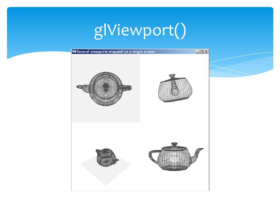glViewport()