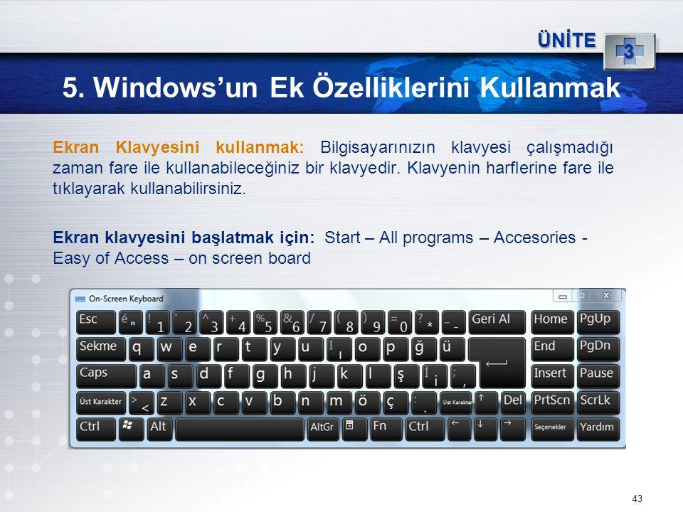 5. Windows'un Ek Özelliklerini Kullanmak