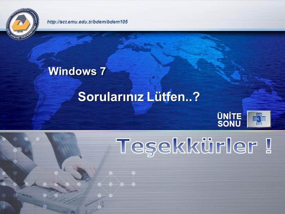 Teşekkürler ! Sorularınız Lütfen.. Windows 7 3 ÜNİTE SONU