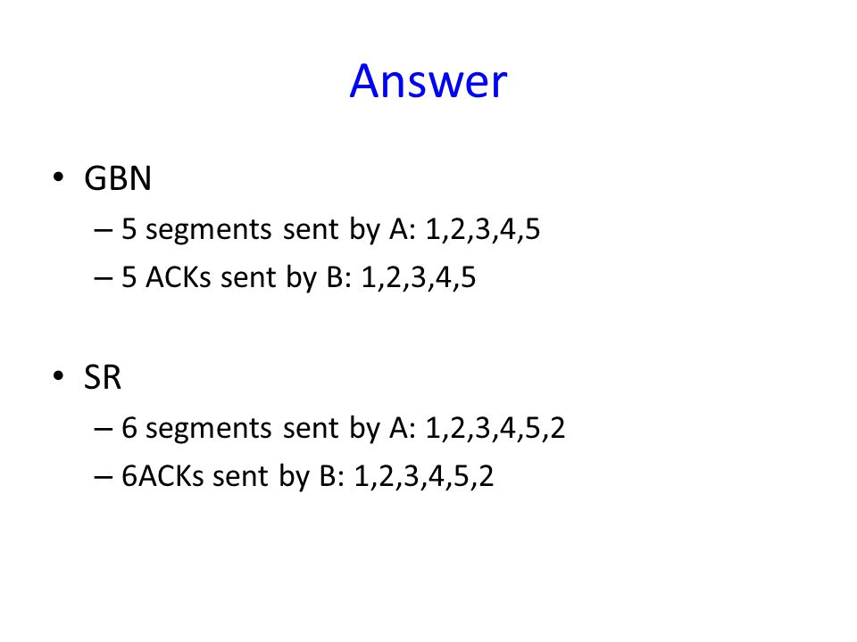 Answer GBN SR 5 segments sent by A: 1,2,3,4,5
