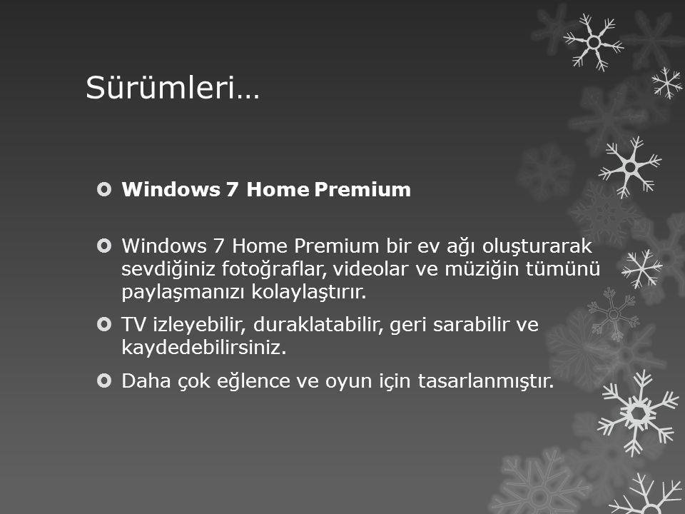 Sürümleri… Windows 7 Home Premium