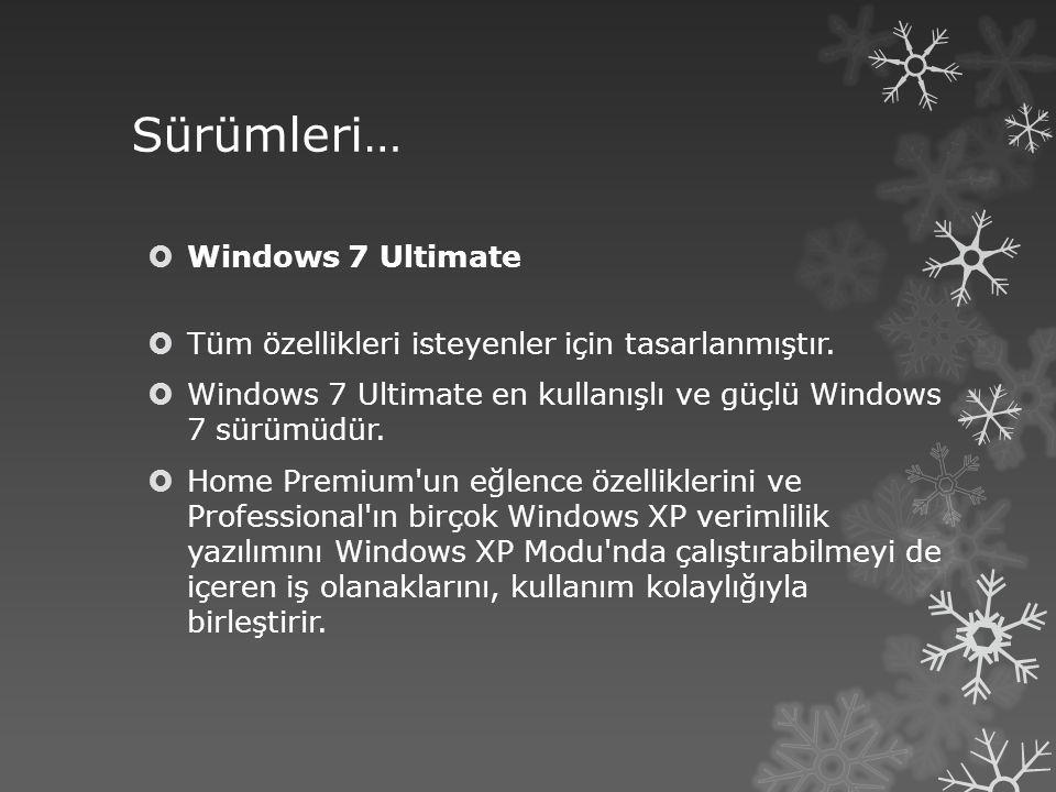 Sürümleri… Windows 7 Ultimate