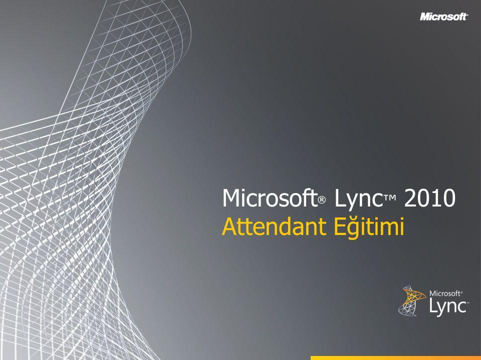 Microsoft® Lync™ 2010 Attendant Eğitimi