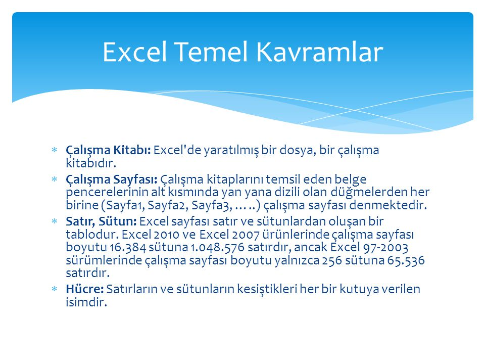 Excel Temel Kavramlar Çalışma Kitabı: Excel de yaratılmış bir dosya, bir çalışma kitabıdır.