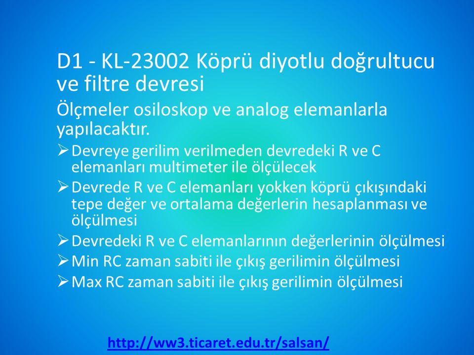 D1 - KL-23002 Köprü diyotlu doğrultucu ve filtre devresi