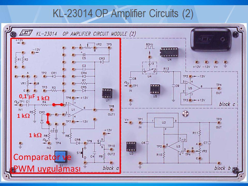 0,1 F 1 k 1 k 1 k Comparator ve PWM uygulaması
