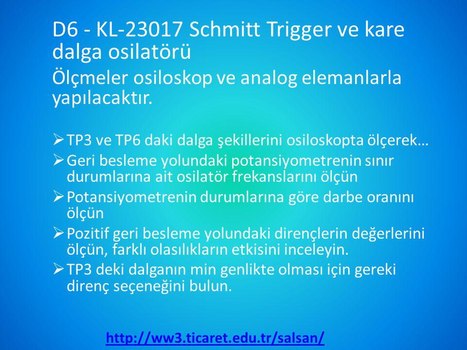 D6 - KL-23017 Schmitt Trigger ve kare dalga osilatörü