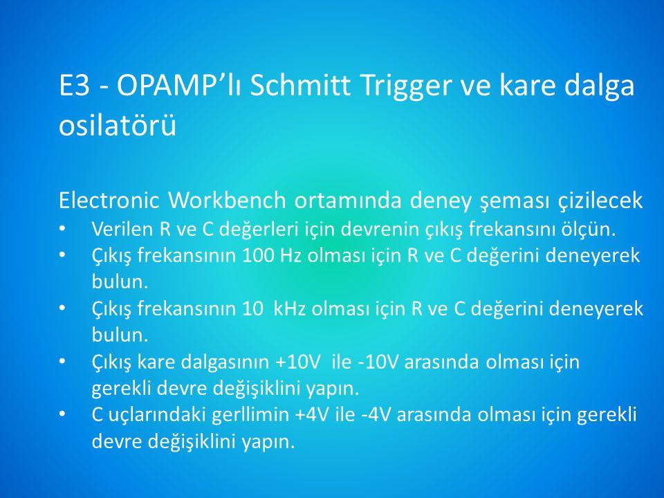 E3 - OPAMP'lı Schmitt Trigger ve kare dalga osilatörü