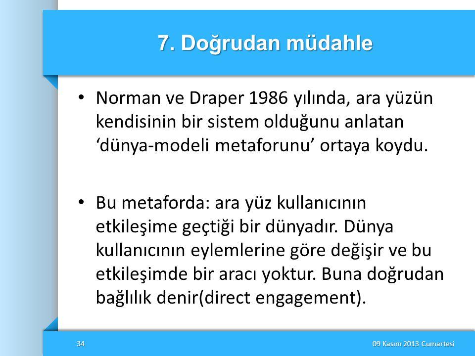 7. Doğrudan müdahle Norman ve Draper 1986 yılında, ara yüzün kendisinin bir sistem olduğunu anlatan 'dünya-modeli metaforunu' ortaya koydu.