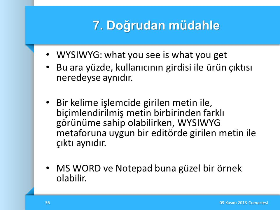 7. Doğrudan müdahle WYSIWYG: what you see is what you get