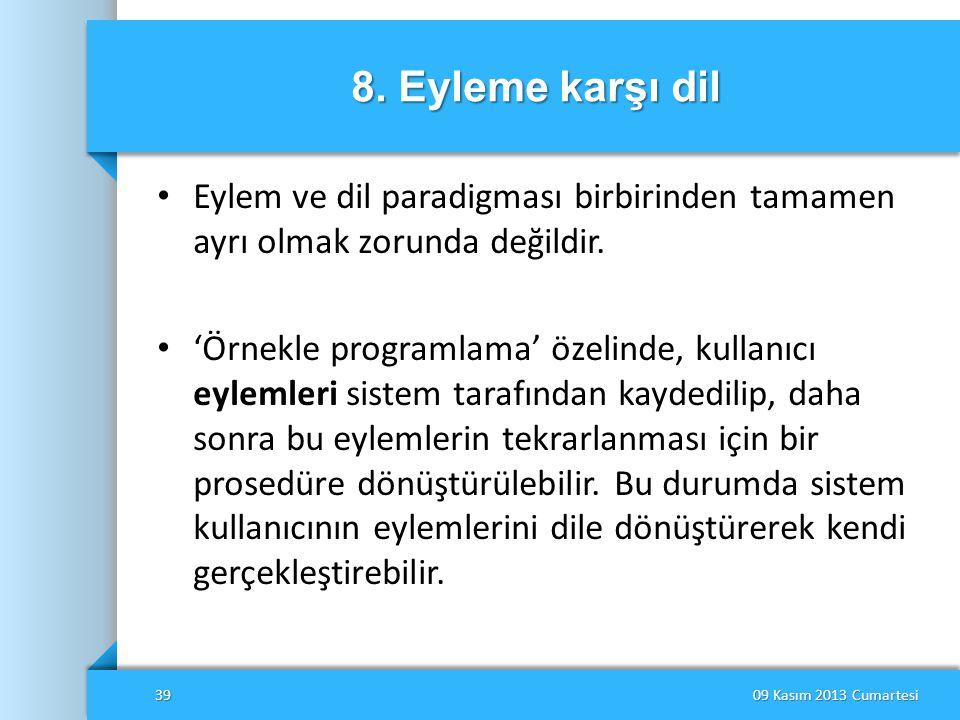 8. Eyleme karşı dil Eylem ve dil paradigması birbirinden tamamen ayrı olmak zorunda değildir.