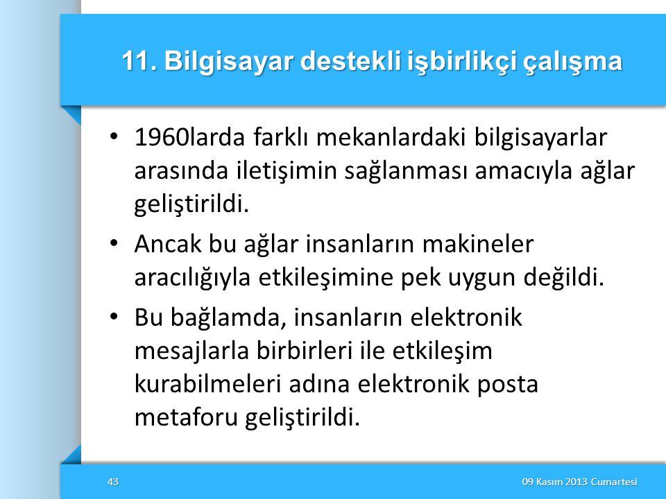 11. Bilgisayar destekli işbirlikçi çalışma