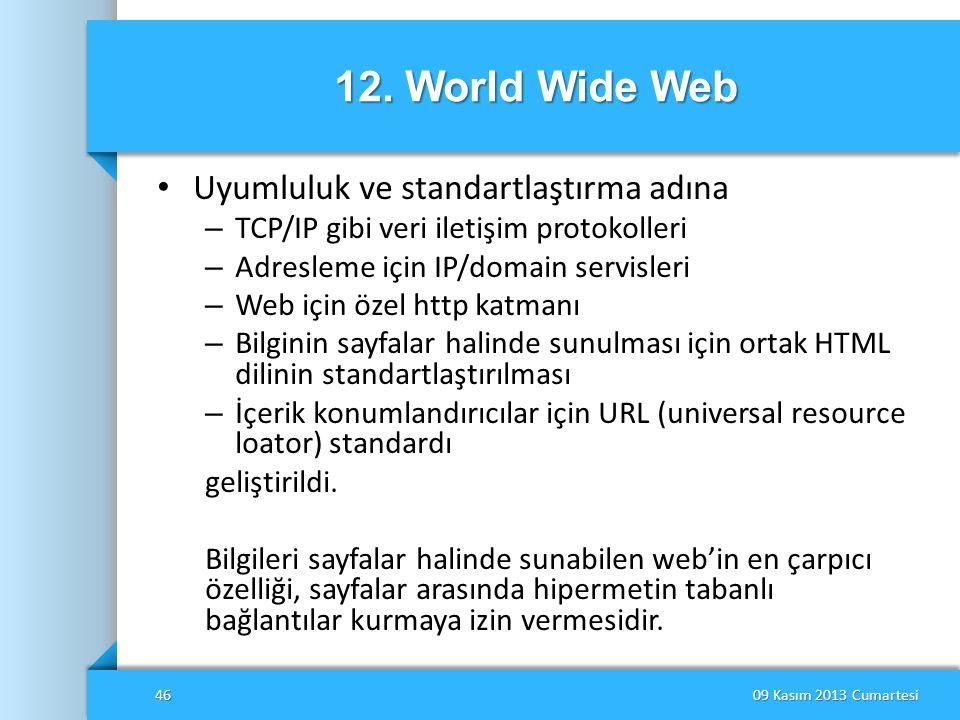 12. World Wide Web Uyumluluk ve standartlaştırma adına