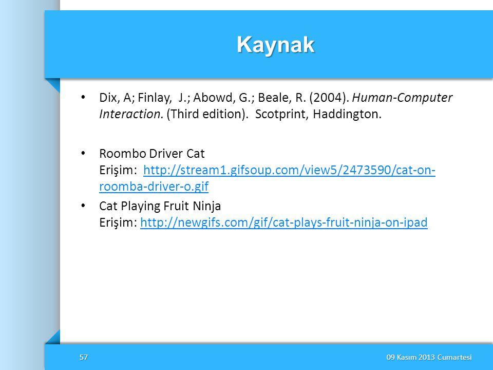 Kaynak Dix, A; Finlay, J.; Abowd, G.; Beale, R. (2004). Human-Computer Interaction. (Third edition). Scotprint, Haddington.