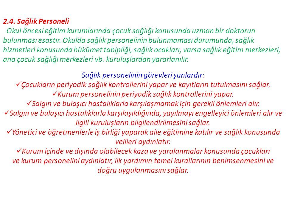 Sağlık personelinin görevleri şunlardır: