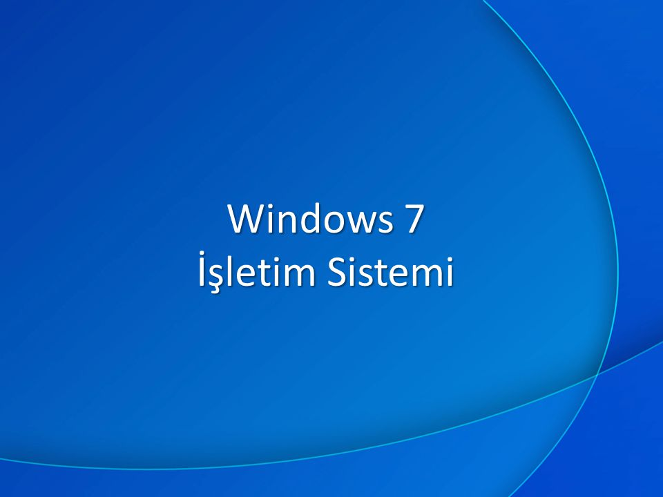 Windows 7 İşletim Sistemi
