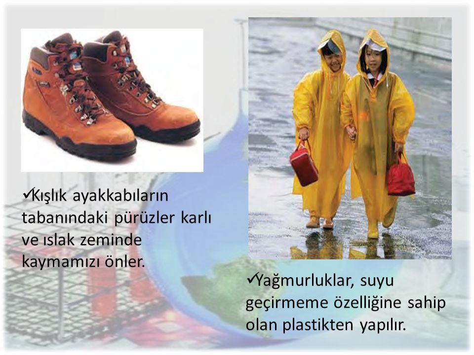 Kışlık ayakkabıların tabanındaki pürüzler karlı ve ıslak zeminde kaymamızı önler.