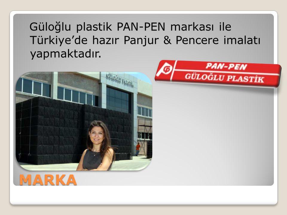 Güloğlu plastik PAN-PEN markası ile Türkiye'de hazır Panjur & Pencere imalatı yapmaktadır.